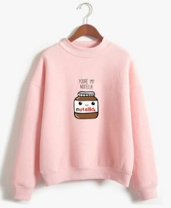 You Are My Nutella Sweatshirt LP01