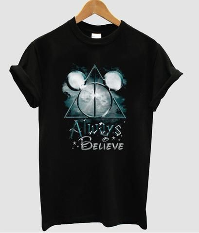 Always Believe Harry Potter T Shirt SR14D