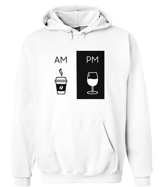 Am Pm Drink Hoodie ND12D