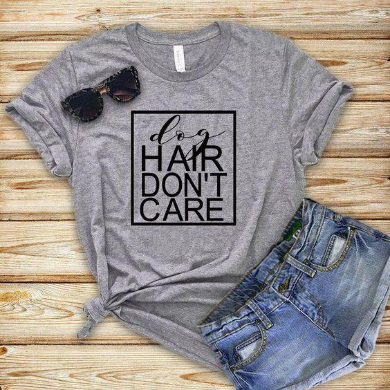 Dog Hair Don't T-Shirt MQ31J0