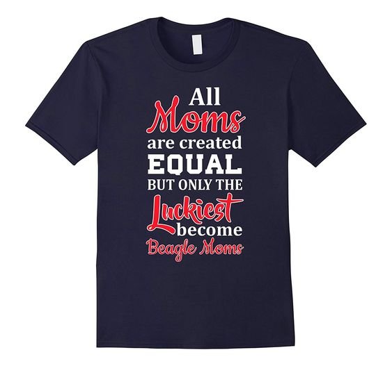 All Moms Created T-Shirt ND1F0