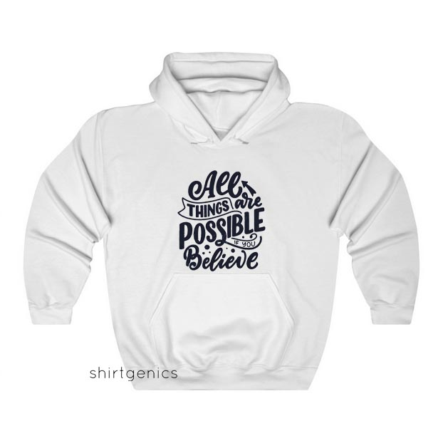 All Things Are Possible Hoodie ED26JN1